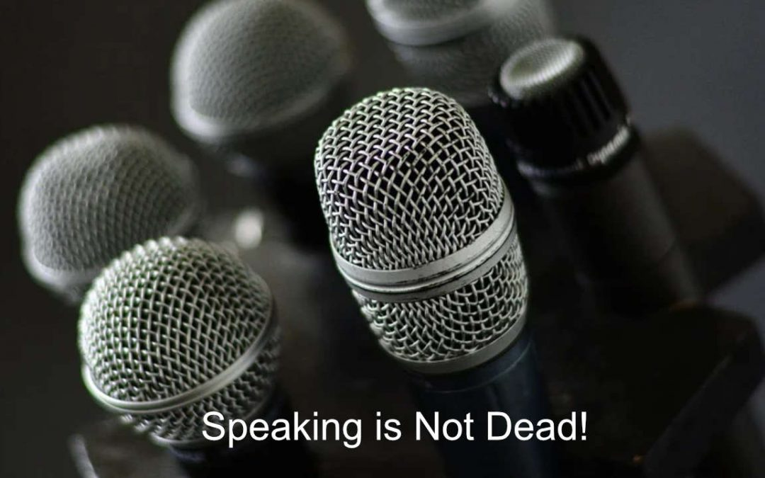 The Speaking Industry is Not Dead